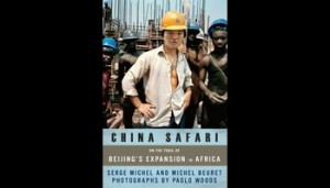China Safari: On the Trail of Beijing's Expansion in Africa ©Washington Times